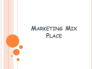 Marketing Mix Place