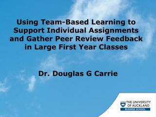 Using Team-Based Learning to Support Individual Assignments and Gather Peer Review Feedback in Large First Year Classes