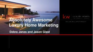 Absolutely Awesome Luxury Home Marketing