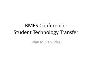 BMES Conference:  Student Technology Transfer