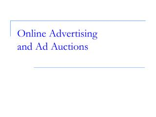 Online Advertising  and  Ad  Auctions