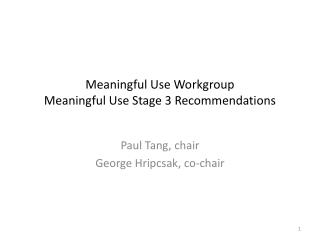 Meaningful Use Workgroup  Meaningful Use Stage 3 Recommendations