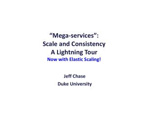 """""""Mega-services"""": Scale and Consistency A Lightning Tour Now with Elastic Scaling!"""