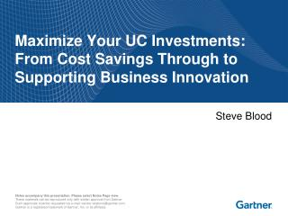 Maximize Your UC Investments: From Cost Savings Through to Supporting Business Innovation