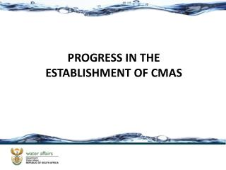 PROGRESS IN THE ESTABLISHMENT OF CMAS