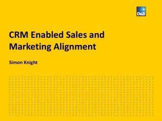 CRM Enabled Sales and Marketing Alignment