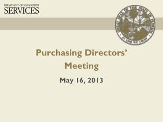 Purchasing Directors' Meeting May 16, 2013