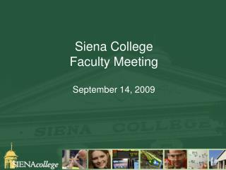 Siena College Faculty Meeting September 14, 2009