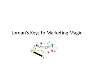 Jordan's Keys to Marketing Magic
