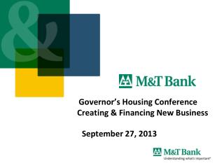 Governor's Housing Conference                         Creating & Financing New Business