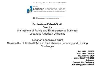 Tel: +961 1 780200  Fax: +961 1 780206  P.O. Box 113-6194  Hamra, Beirut 1103 2100  Lebanon  Contact: Ms. Eva  Dirany e