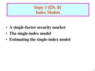 A single-factor security market The single-index model Estimating the single-index model