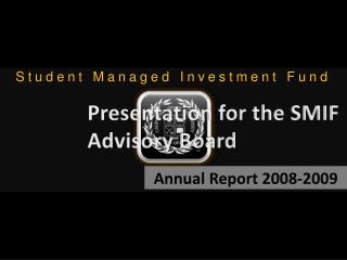 Presentation for the SMIF Advisory Board