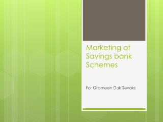 Marketing of Savings bank Schemes