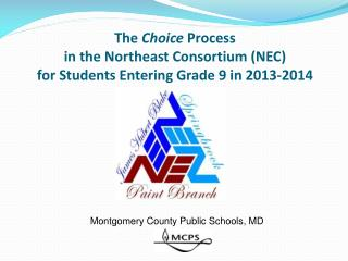 The  Choice  Process  in the Northeast Consortium (NEC) for Students Entering Grade 9 in 2013-2014