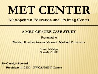 MET  CENTER Metropolitan Education and Training  Center