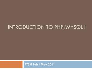 INTRODUCTION TO PHP/ mySQL  I