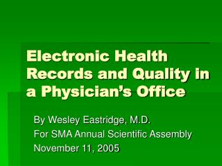 electronic health records and quality in a physician s office