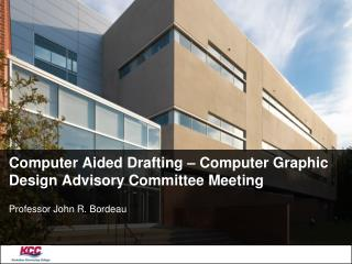 Computer Aided Drafting � Computer Graphic Design Advisory Committee Meeting