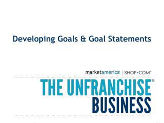 Developing Goals & Goal Statements
