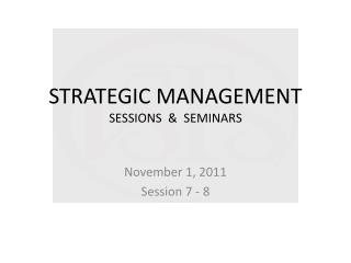 STRATEGIC MANAGEMENT SESSIONS  &  SEMINARS