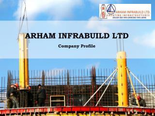 ARHAM INFRABUILD LTD