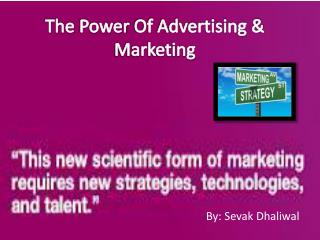 The  Power  Of Advertising & Marketing