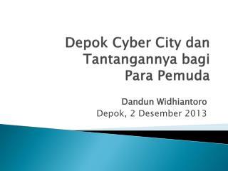 Depok  Cyber City  dan Tantangannya bagi Para  Pemuda
