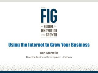 Using  the  Internet  to  Grow Your Business