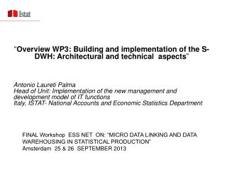 "FINAL Workshop  ESS NET  ON: ""MICRO DATA LINKING AND DATA WAREHOUSING IN STATISTICAL PRODUCTION"" Amsterdam  25 & 26  SE"