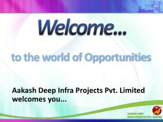 Aakash  Deep Infra Projects Pvt. Limited welcomes you...