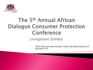 The 5 th  Annual African Dialogue Consumer Protection Conference