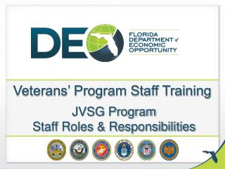 Veterans' Program Staff Training  JVSG Program  Staff Roles & Responsibilities