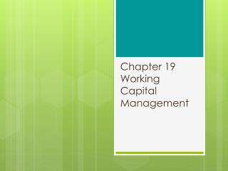 Chapter 19 Working Capital Management