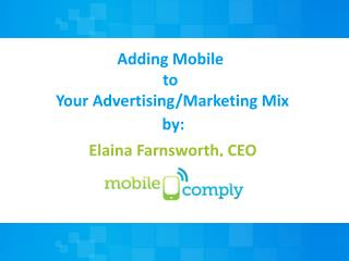 Adding Mobile  to  Your  Advertising/Marketing Mix