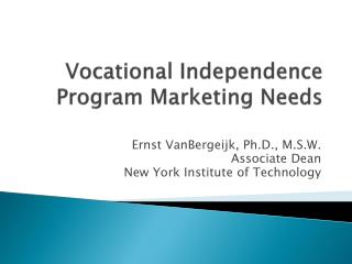 Vocational Independence Program Marketing Needs