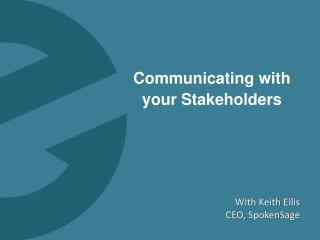 Communicating with your Stakeholders