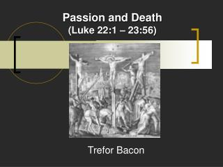 passion and death luke 22:1   23:56