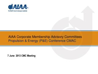 AIAA Corporate Membership Advisory Committees Propulsion & Energy  (P&E) Conference  CMAC