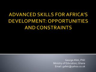 ADVANCED SKILLS FOR  AFRICA'S  DEVELOPMENT: OPPORTUNITIES AND CONSTRAINTS