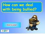 how can we deal with being bullied