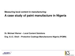 Part 1 :A case study of paint manufacture in Nigeria Eng. S.I.C.  Okoli  – Protective Coatings Manufacturers Nigeria (P