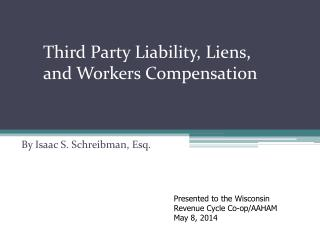 Third Party Liability, Liens, and Workers Compensation