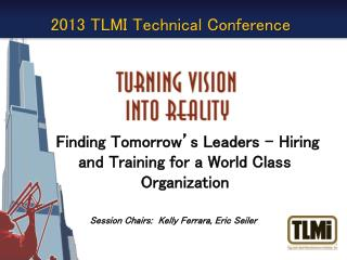 Finding Tomorrow's Leaders - Hiring and Training for a World Class Organization