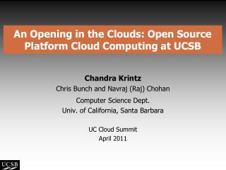 An Opening in the Clouds: Open Source Platform Cloud Computing at UCSB