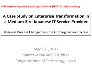 May 13 th , 2013 Sanetake NAGAYOSHI,  Ph.D Tokyo Institute of Technology, Japan
