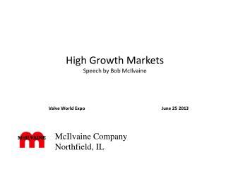 High Growth  Markets Speech by Bob McIlvaine