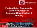 finding better compounds: label-free assays in compound identification  profiling
