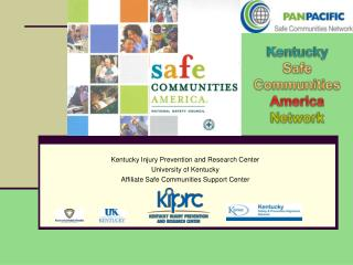 Kentucky  Injury Prevention and Research Center  University of  Kentucky Affiliate Safe Communities Support Center