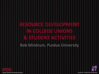 RESOURCE DEVELOPMENT  IN COLLEGE UNIONS  & STUDENT ACTIVITIES